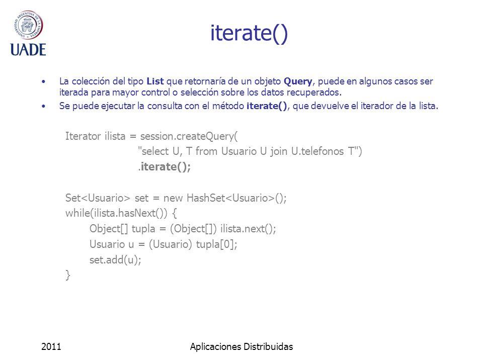 iterate() La colección del tipo List que retornaría de un objeto Query, puede en algunos casos ser iterada para mayor control o selección sobre los datos recuperados.