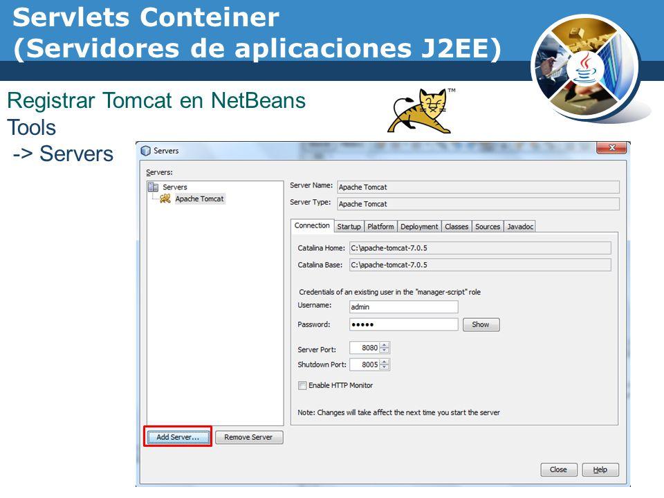 Registrar Tomcat en NetBeans Tools -> Servers Servlets Conteiner (Servidores de aplicaciones J2EE)
