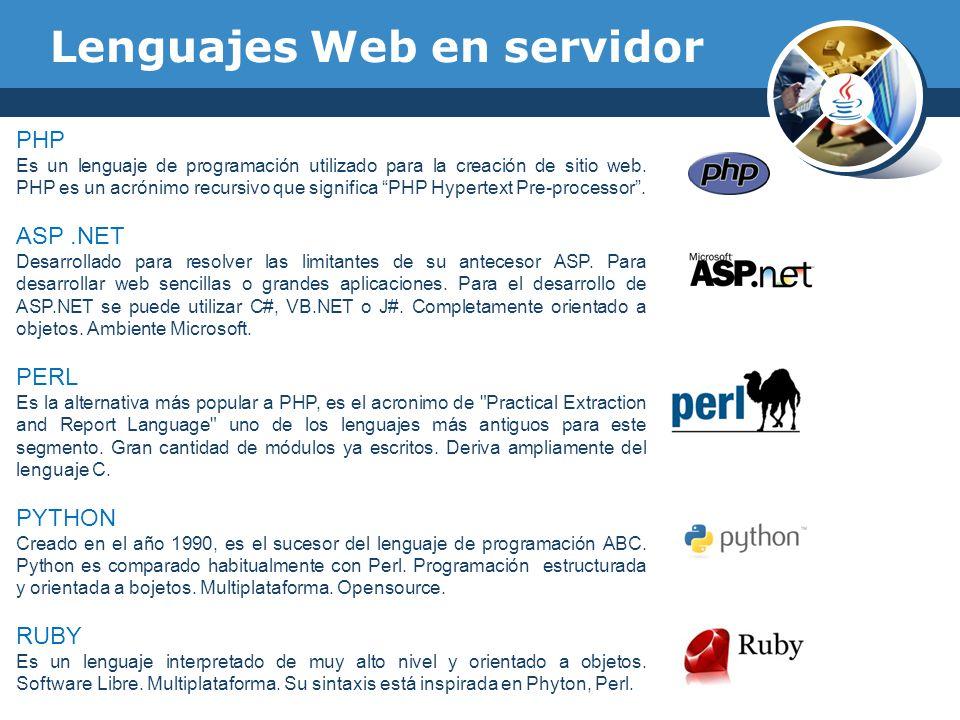 Lenguajes Web en servidor PHP Es un lenguaje de programación utilizado para la creación de sitio web. PHP es un acrónimo recursivo que significa PHP H