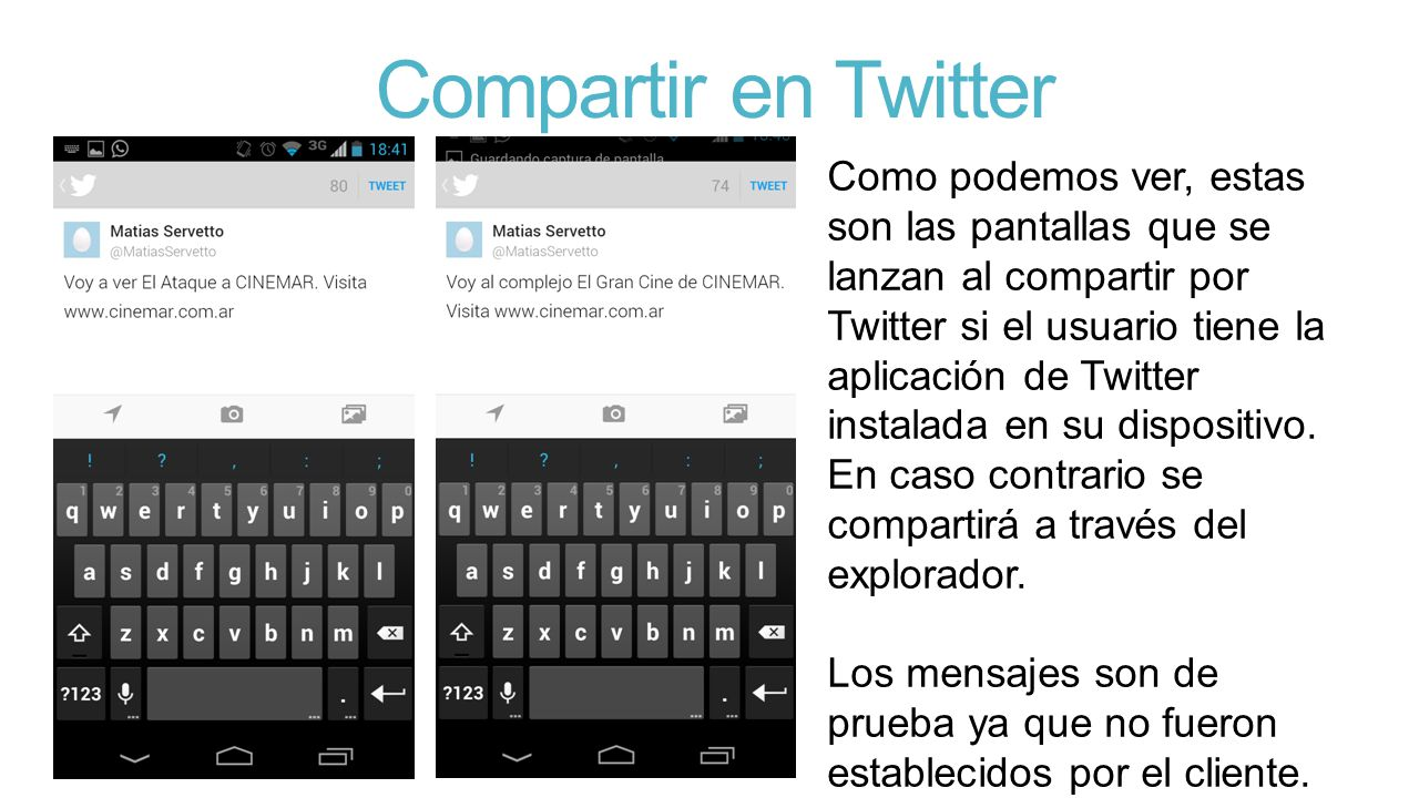 Compartir en Twitter Como podemos ver, estas son las pantallas que se lanzan al compartir por Twitter si el usuario tiene la aplicación de Twitter ins