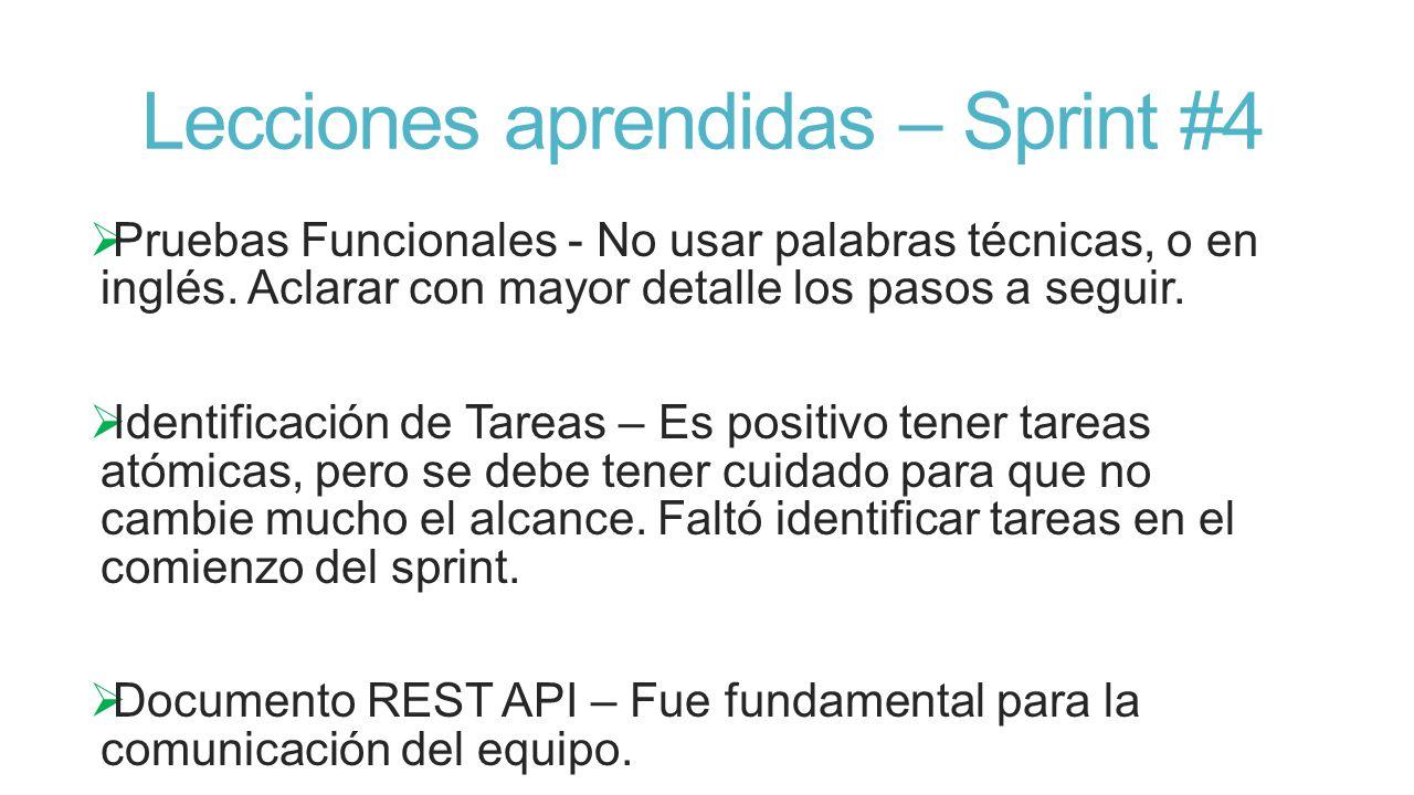Lecciones aprendidas – Sprint #4 Pruebas Funcionales - No usar palabras técnicas, o en inglés.