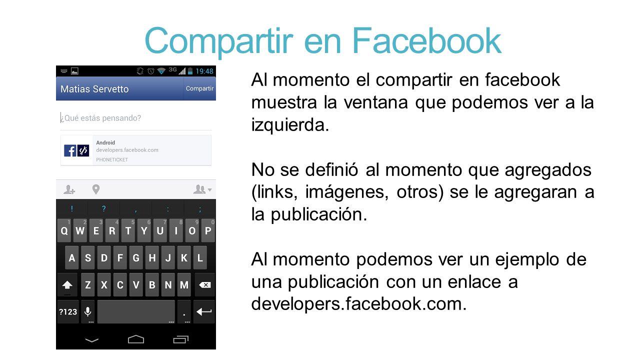 Compartir en Facebook Al momento el compartir en facebook muestra la ventana que podemos ver a la izquierda.