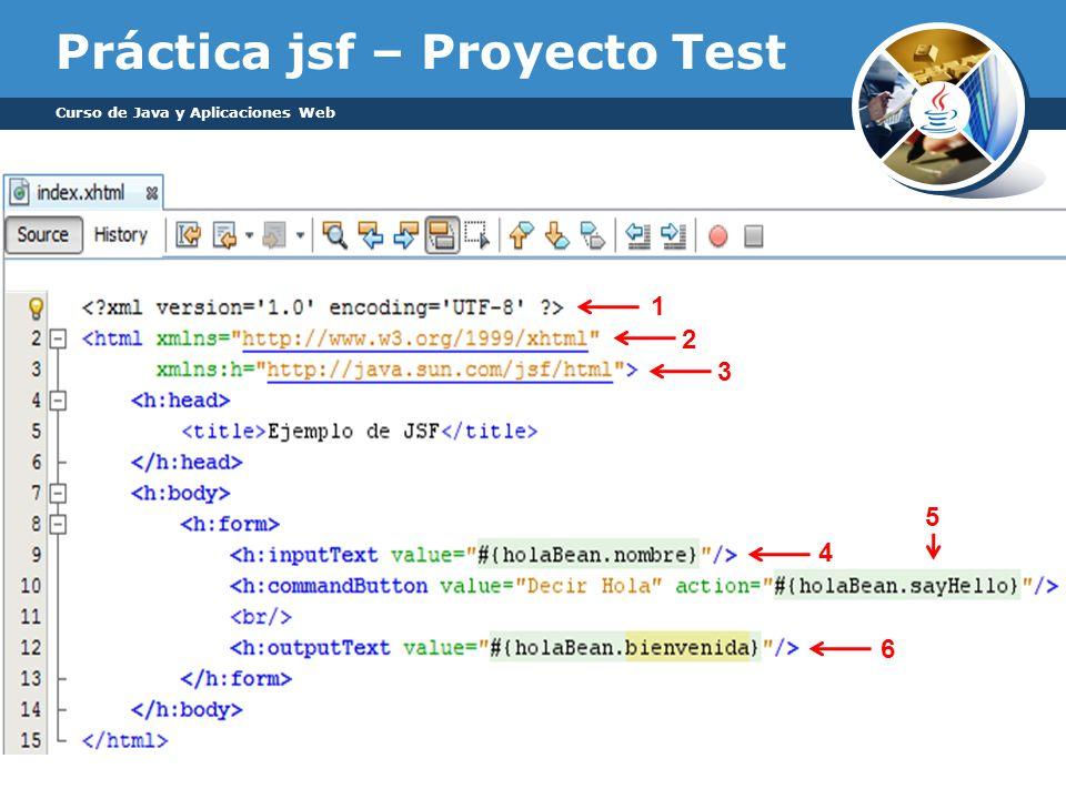Práctica jsf – Proyecto Test Curso de Java y Aplicaciones Web 1 2 3 4 5 6