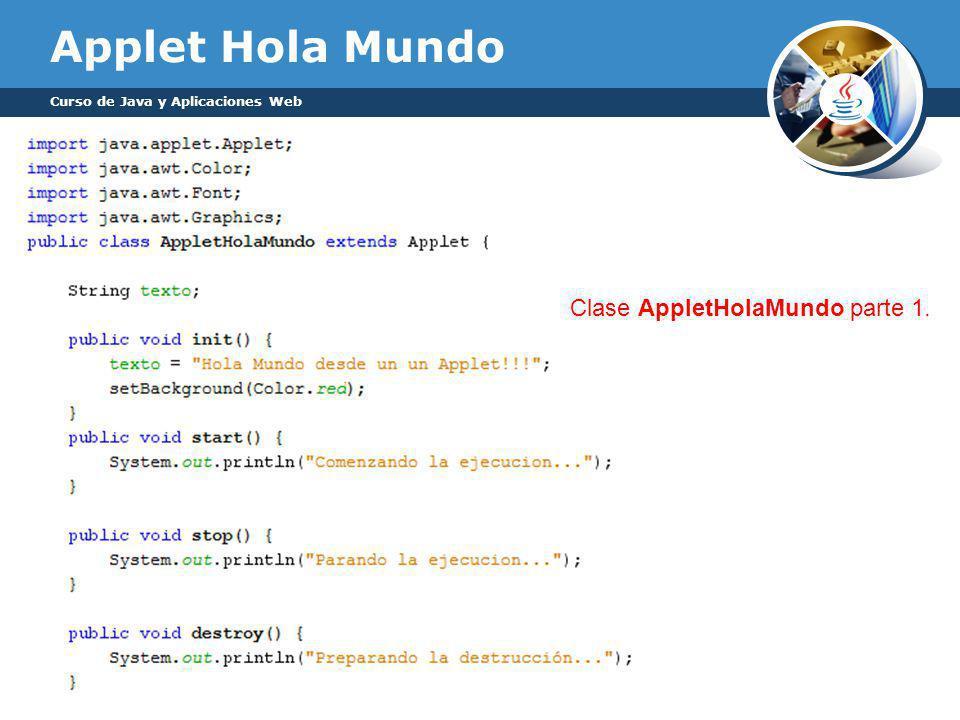 Applet Hola Mundo Curso de Java y Aplicaciones Web Clase AppletHolaMundo parte 1.