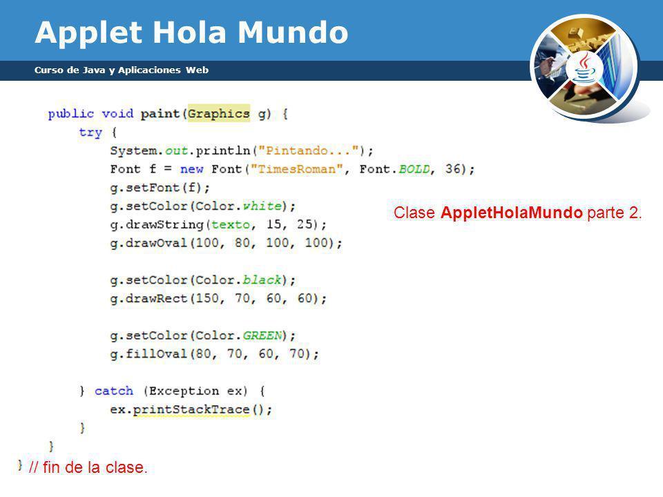 Applet Hola Mundo Curso de Java y Aplicaciones Web Clase AppletHolaMundo parte 2.