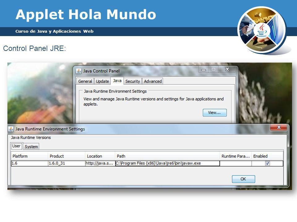 Applet Hola Mundo Curso de Java y Aplicaciones Web Control Panel JRE: