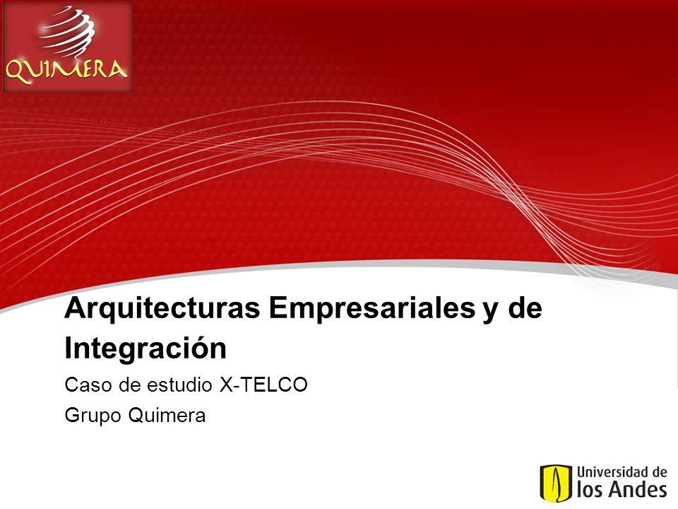Arquitecturas Empresariales y de Integración Caso de estudio X-TELCO Grupo Quimera