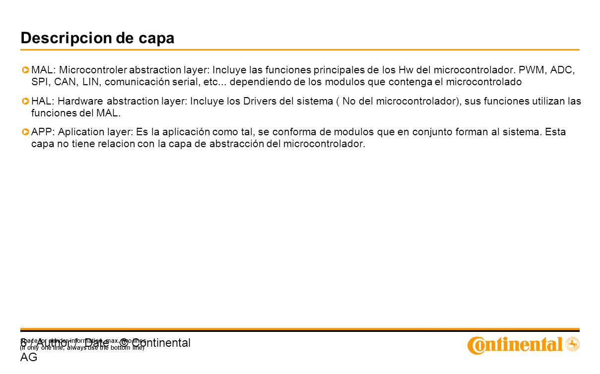 Space for sender information, max. two lines (if only one line, always use the bottom line) 6 / Author / Date © Continental AG Descripcion de capa MAL