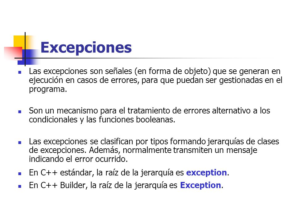 Excepciones Las excepciones son señales (en forma de objeto) que se generan en ejecución en casos de errores, para que puedan ser gestionadas en el programa.