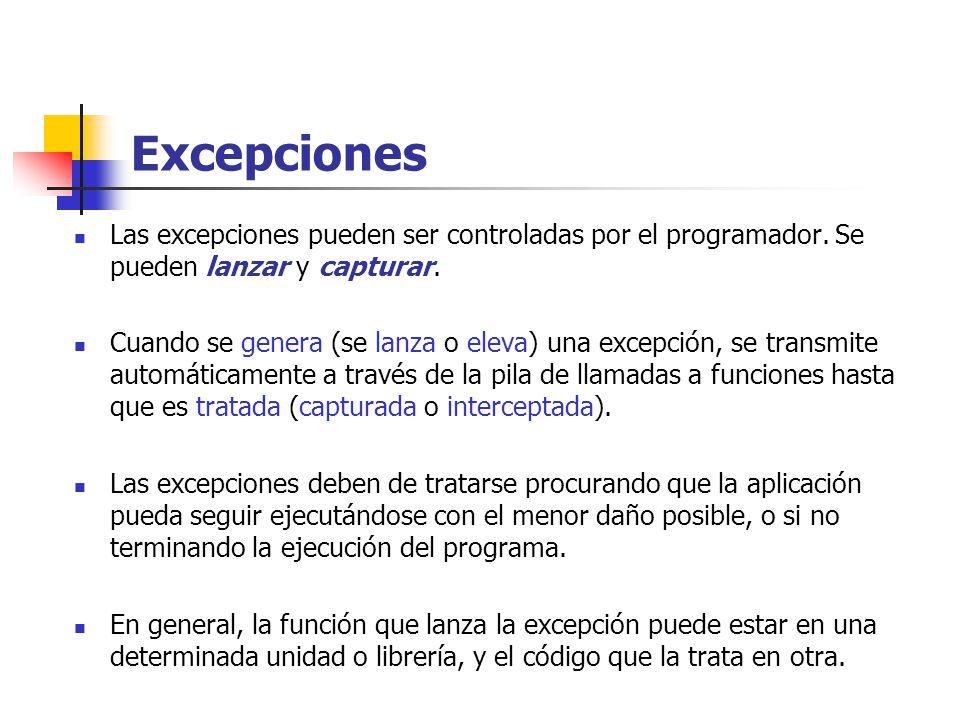 Excepciones Las excepciones pueden ser controladas por el programador.