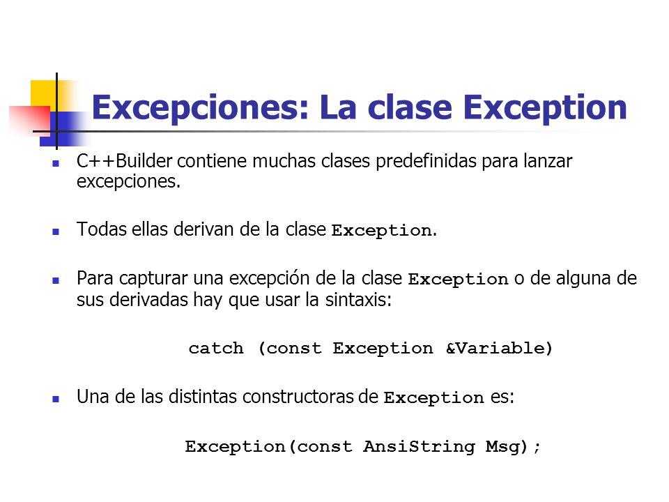 Excepciones: La clase Exception C++Builder contiene muchas clases predefinidas para lanzar excepciones.