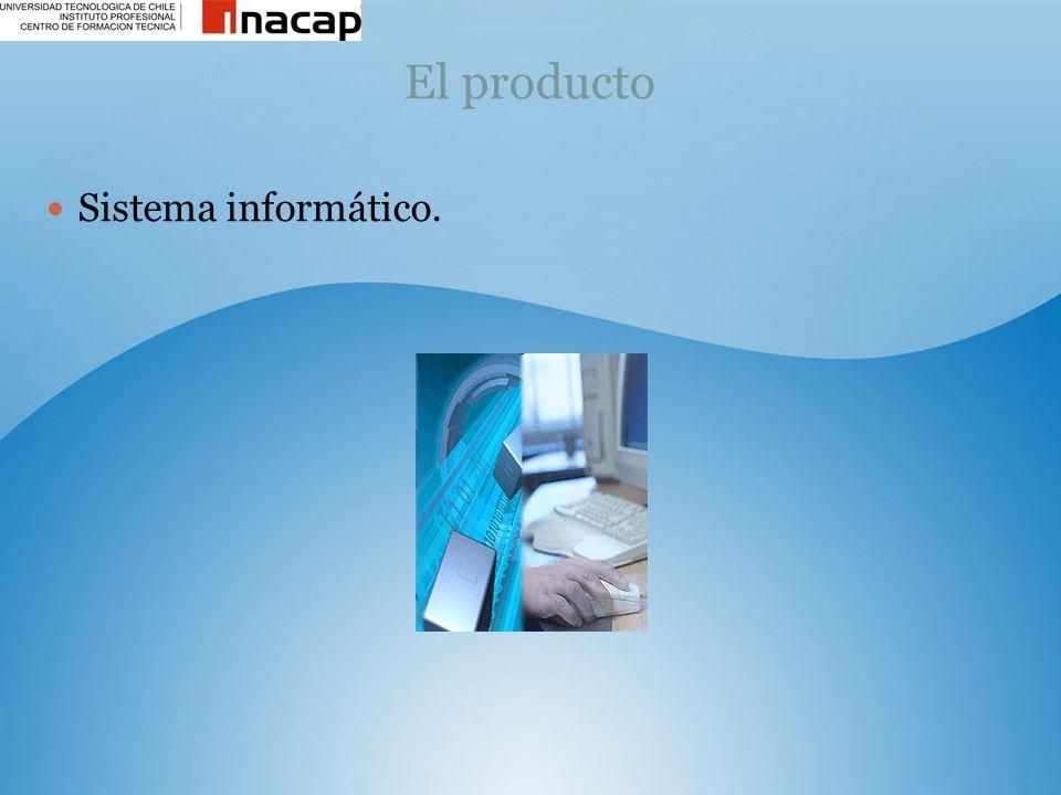El producto Sistema informático.