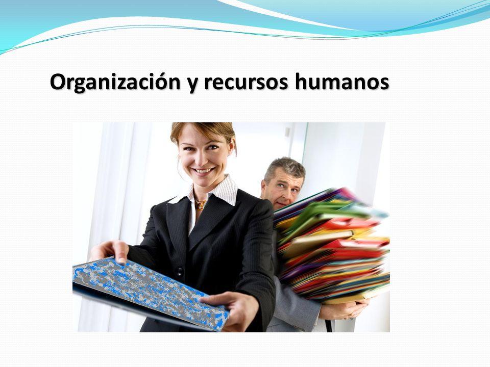 Organización y recursos humanos