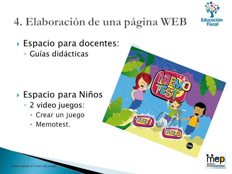 Espacio para docentes: Guías didácticas Espacio para Niños 2 video juegos: Crear un juego Memotest. Construyendo el futuro de mi país