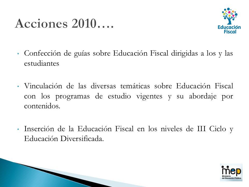 Confección de guías sobre Educación Fiscal dirigidas a los y las estudiantes Vinculación de las diversas temáticas sobre Educación Fiscal con los prog