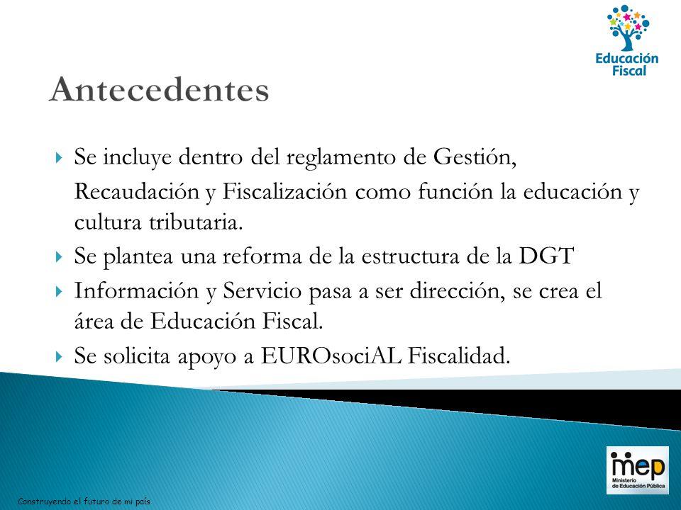 Se incluye dentro del reglamento de Gestión, Recaudación y Fiscalización como función la educación y cultura tributaria. Se plantea una reforma de la