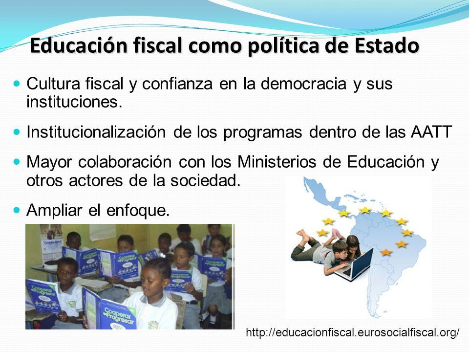 Educación fiscal como política de Estado Cultura fiscal y confianza en la democracia y sus instituciones.
