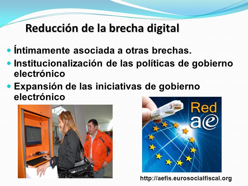 Reducción de la brecha digital Íntimamente asociada a otras brechas.