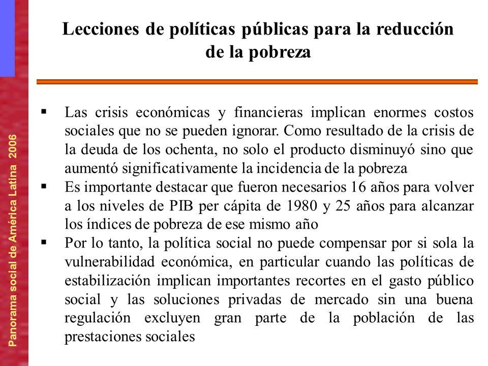 Panorama social de América Latina 2006 Las crisis económicas y financieras implican enormes costos sociales que no se pueden ignorar. Como resultado d