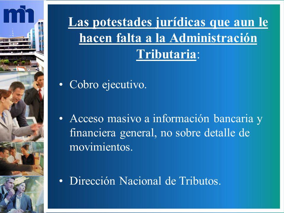 Las potestades jurídicas que aun le hacen falta a la Administración Tributaria: Cobro ejecutivo.