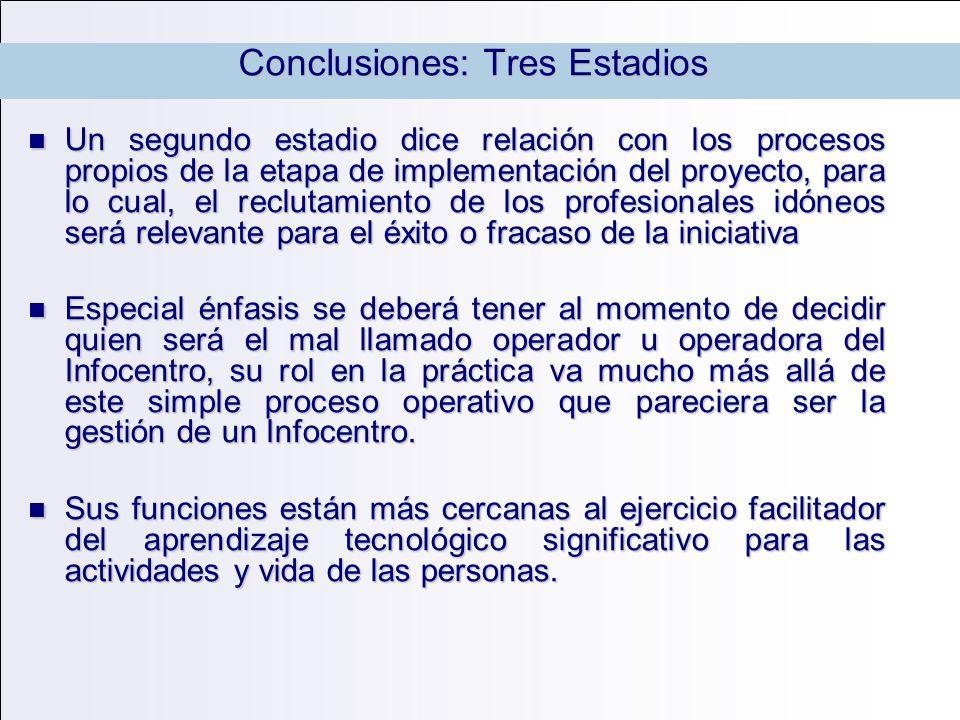 Un segundo estadio dice relación con los procesos propios de la etapa de implementación del proyecto, para lo cual, el reclutamiento de los profesiona