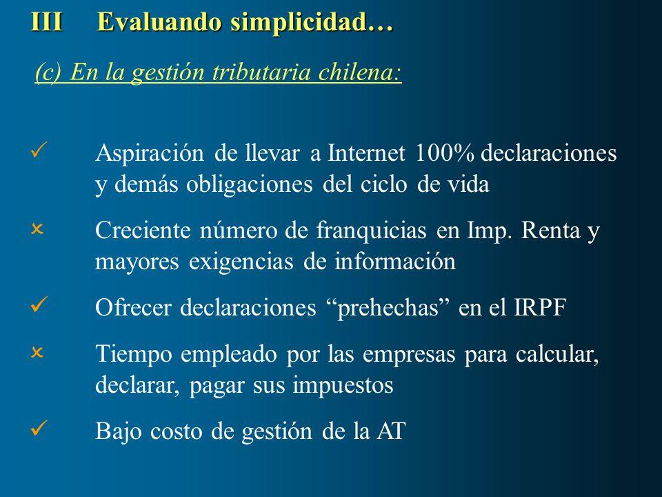 (c) En la gestión tributaria chilena: IIIEvaluando simplicidad… Aspiración de llevar a Internet 100% declaraciones y demás obligaciones del ciclo de v