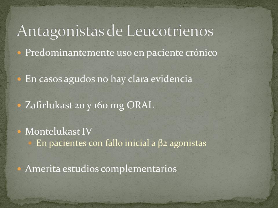 Predominantemente uso en paciente crónico En casos agudos no hay clara evidencia Zafirlukast 20 y 160 mg ORAL Montelukast IV En pacientes con fallo in