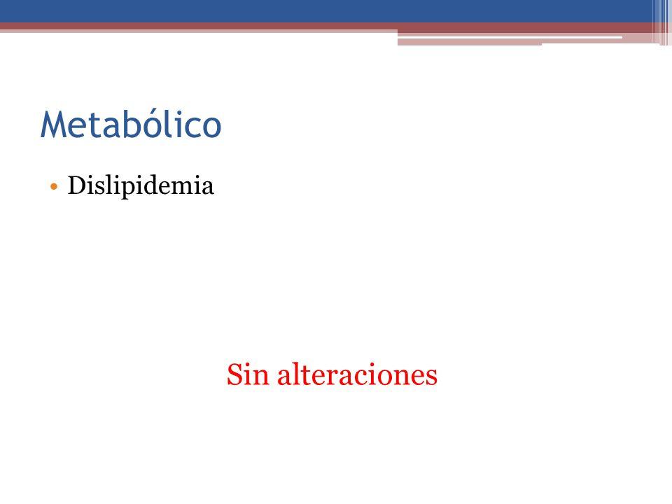 Metabólico Dislipidemia Sin alteraciones