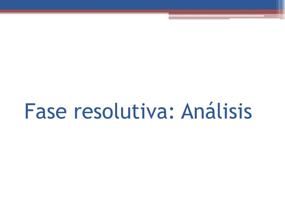 Fase resolutiva: Análisis