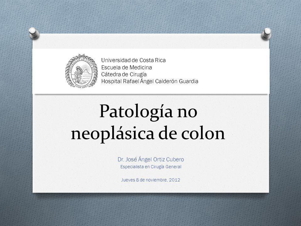 Enfermedad NO neoplásica de colon Enfermedad Diverticula r Enfermedad Inflamatoria Volvulus