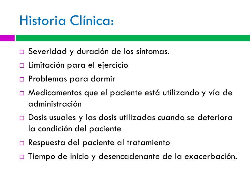 Historia Clínica: Severidad y duración de los síntomas.