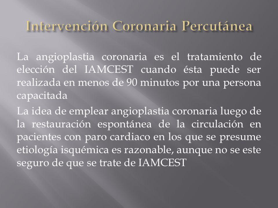 La angioplastia coronaria es el tratamiento de elección del IAMCEST cuando ésta puede ser realizada en menos de 90 minutos por una persona capacitada