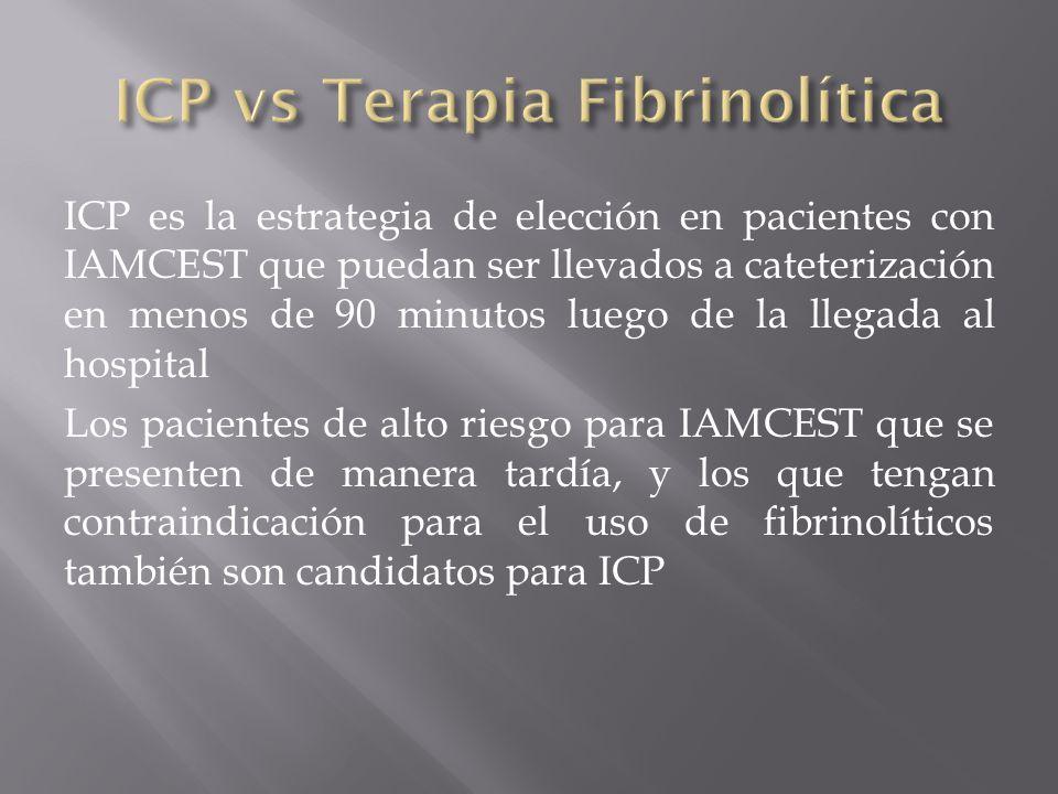 ICP es la estrategia de elección en pacientes con IAMCEST que puedan ser llevados a cateterización en menos de 90 minutos luego de la llegada al hospi