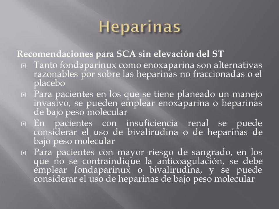 Recomendaciones para SCA sin elevación del ST Tanto fondaparinux como enoxaparina son alternativas razonables por sobre las heparinas no fraccionadas