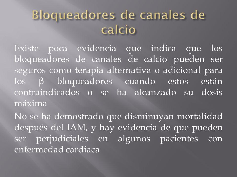 Existe poca evidencia que indica que los bloqueadores de canales de calcio pueden ser seguros como terapia alternativa o adicional para los β bloquead