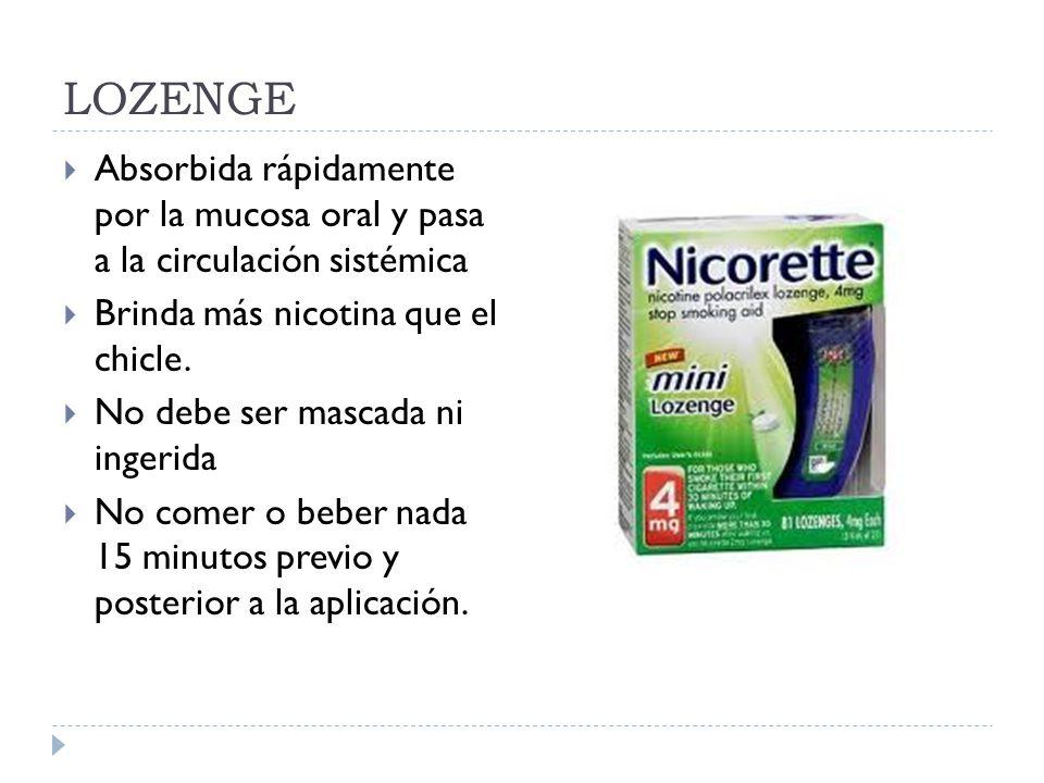 LOZENGE Absorbida rápidamente por la mucosa oral y pasa a la circulación sistémica Brinda más nicotina que el chicle.