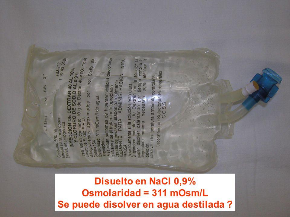 Disuelto en NaCl 0,9% Osmolaridad = 311 mOsm/L Se puede disolver en agua destilada ?