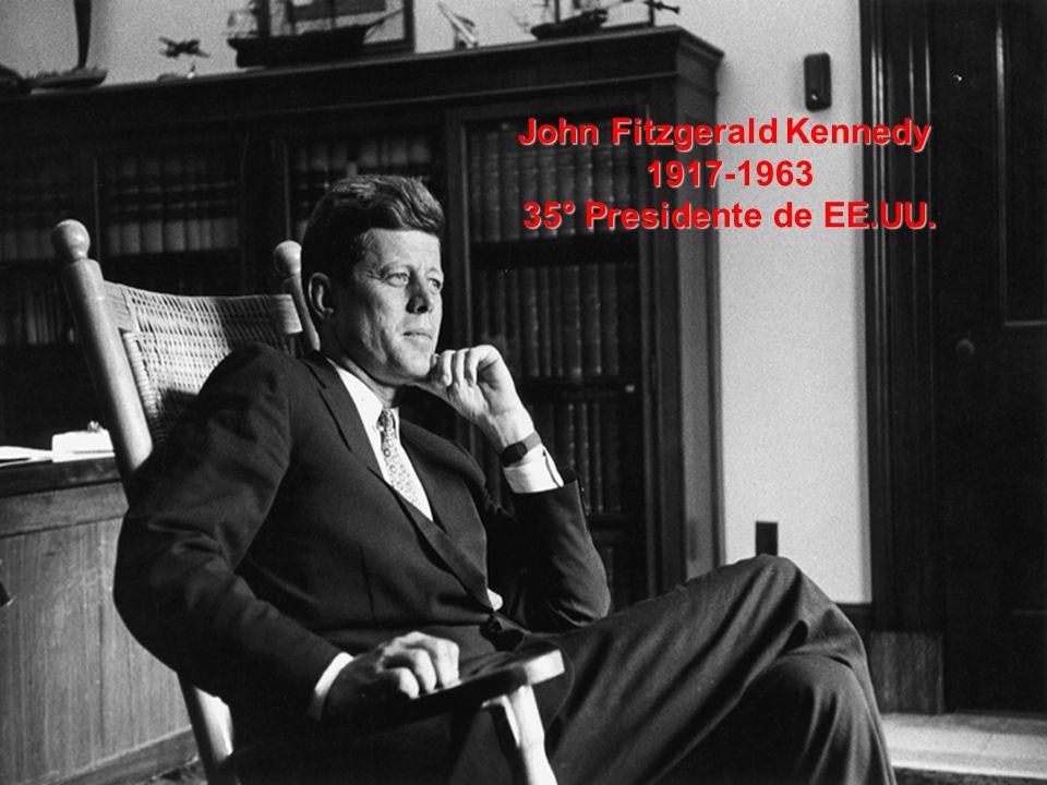 John Fitzgerald Kennedy 1917-1963 35° Presidente de EE.UU.