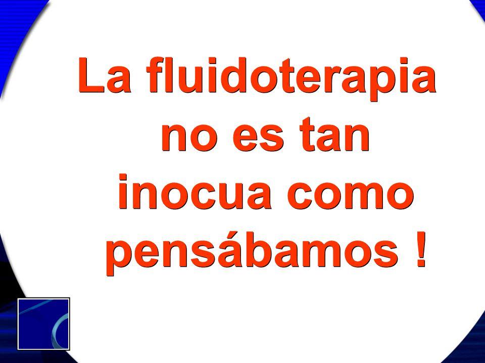 La fluidoterapia no es tan inocua como pensábamos !