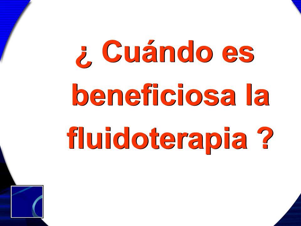¿ Cuándo es beneficiosa la fluidoterapia ?