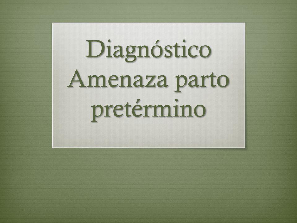 Diagnóstico Amenaza parto pretérmino