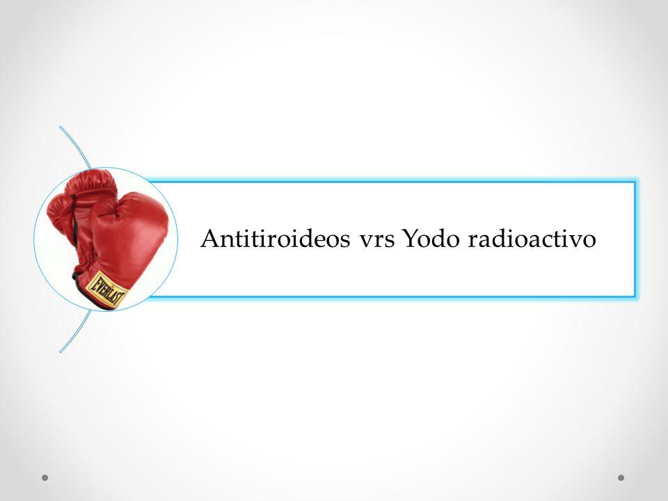 Antitiroideos vrs Yodo radioactivo