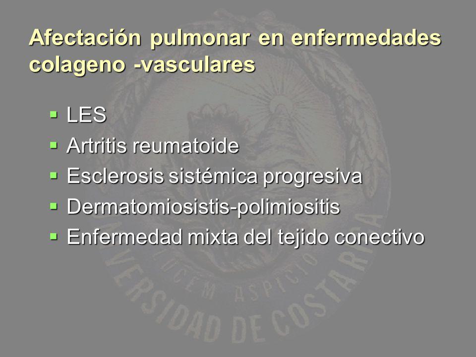 Afectación pulmonar en enfermedades colageno -vasculares LES LES Artritis reumatoide Artritis reumatoide Esclerosis sistémica progresiva Esclerosis si