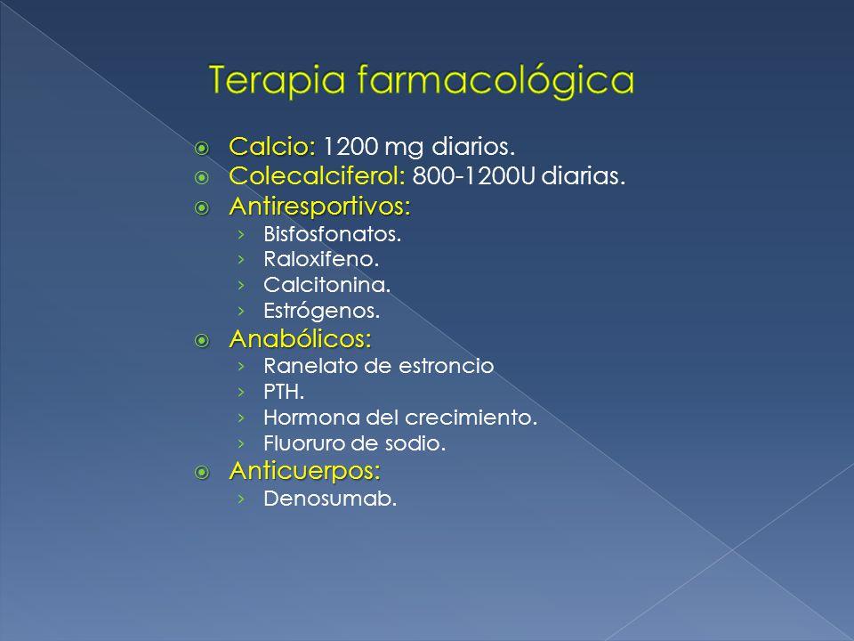 Calcio: Calcio: 1200 mg diarios.Colecalciferol: 800-1200U diarias.