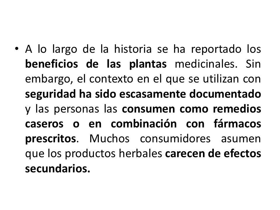 A lo largo de la historia se ha reportado los beneficios de las plantas medicinales. Sin embargo, el contexto en el que se utilizan con seguridad ha s