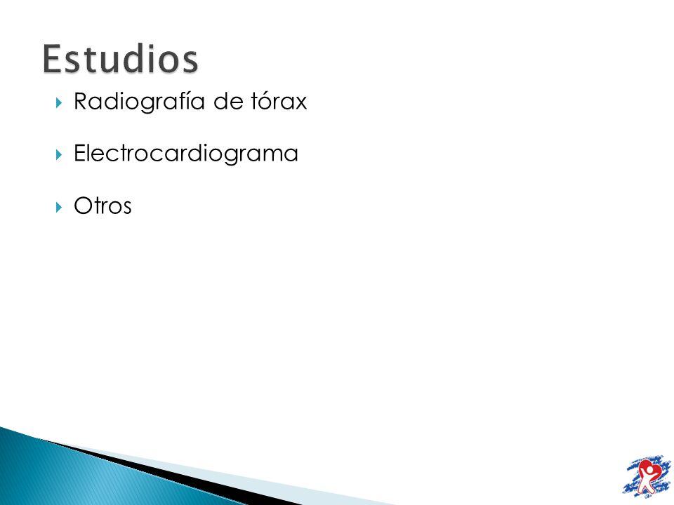Radiografía de tórax Electrocardiograma Otros