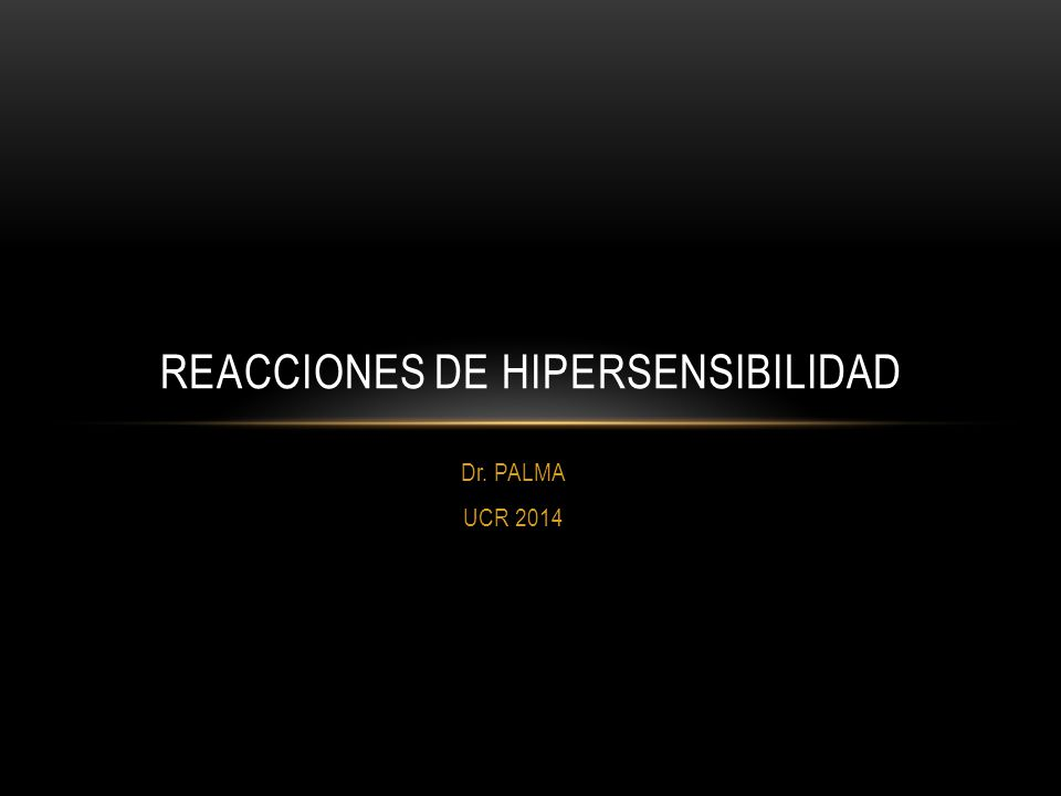 Dr. PALMA UCR 2014 REACCIONES DE HIPERSENSIBILIDAD