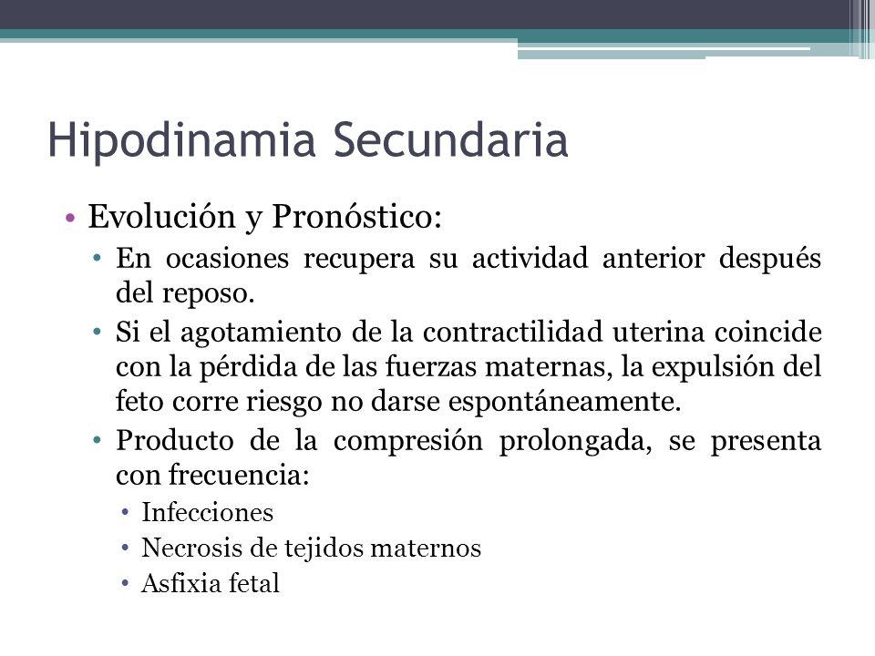 Hipodinamia Secundaria Evolución y Pronóstico: En ocasiones recupera su actividad anterior después del reposo. Si el agotamiento de la contractilidad