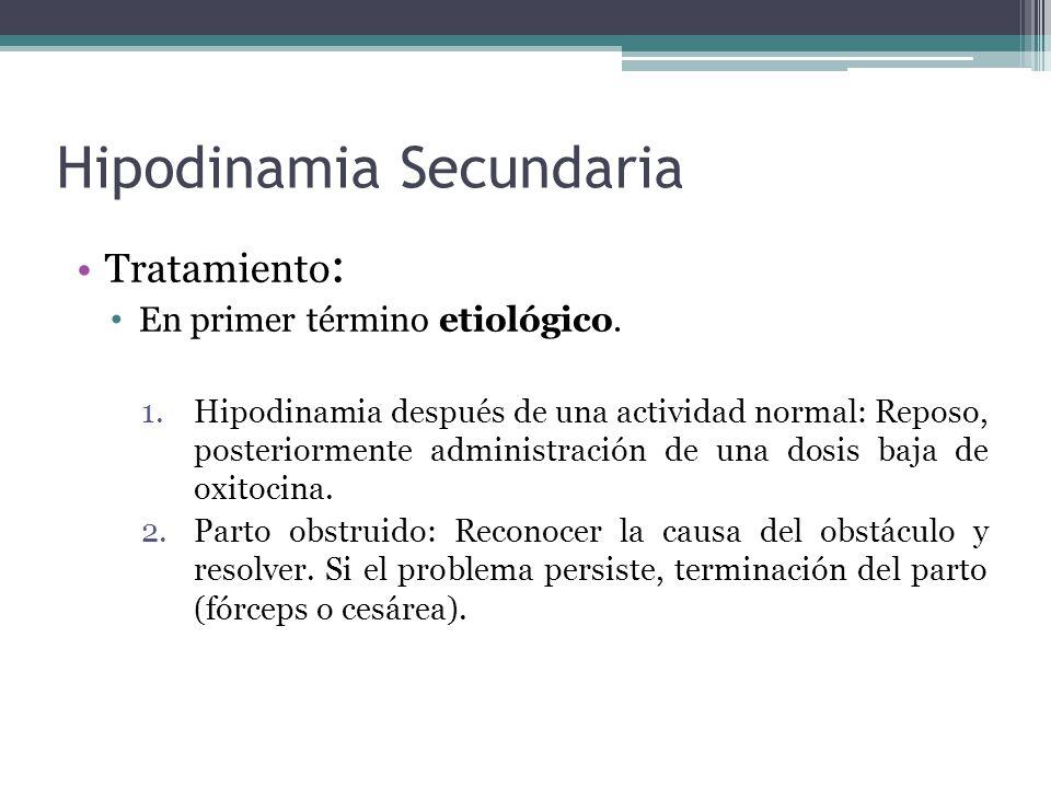 Hipodinamia Secundaria Tratamiento : En primer término etiológico. 1.Hipodinamia después de una actividad normal: Reposo, posteriormente administració