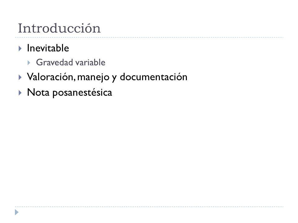 Introducción Inevitable Gravedad variable Valoración, manejo y documentación Nota posanestésica